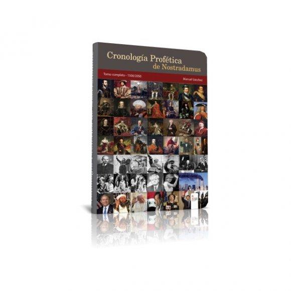 Cronología Profética de Nostradamus. Tomo Completo 1500/2050