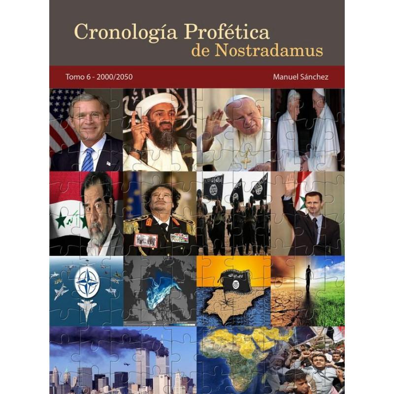 Cronología Profética De Nostradamus. Tomo 6 - 2000/2050 http://www.caesaremnostradamus.com/