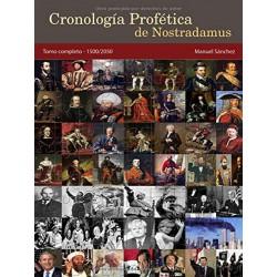 Cronología Profética De Nostradamus. Tomo Completo 1500/2050 www.caesaremnostradamus.com
