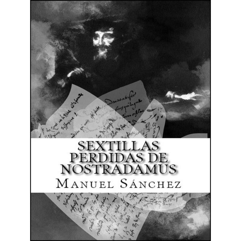 Sextillas Perdidas De Nostradamus www.caesaremnostradamus.com