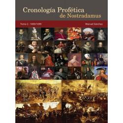 Cronología Profética De Nostradamus. Tomo 2 - 1600/1699 http://www.caesaremnostradamus.com