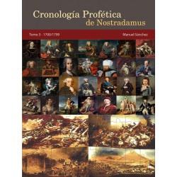 Cronología Profética De Nostradamus. Tomo 3 - 1700/1799 http://www.caesaremnostradamus.com/