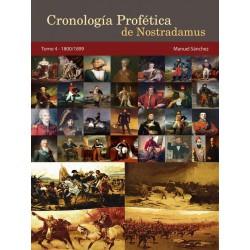 Cronología Profética De Nostradamus. Tomo 4 - 1800/1899 http://www.caesaremnostradamus.com/